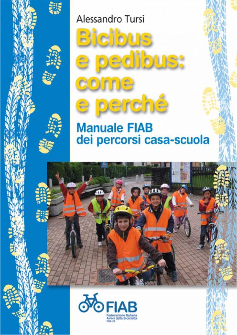 Bicibus e pedibus: come e perché. Manuale FIAB dei percorsi casa-scuola.