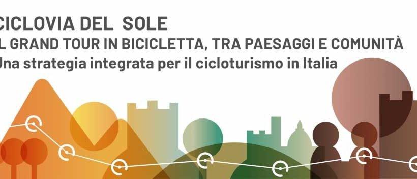 Ciclovia del Sole: a Bologna il convegno nazionale lunedì 6 maggio